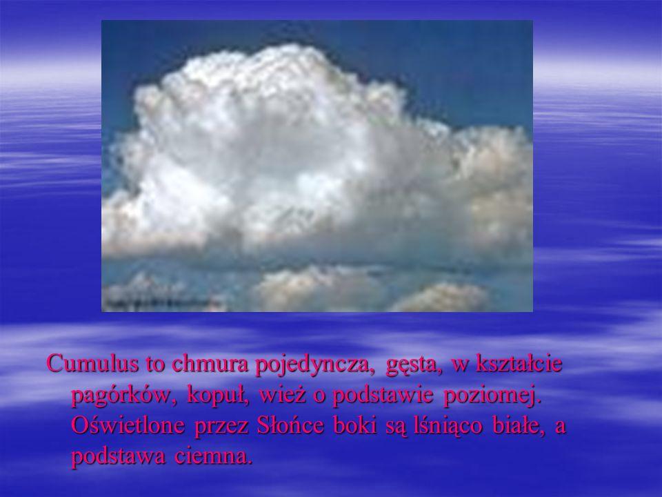 Cumulus to chmura pojedyncza, gęsta, w kształcie pagórków, kopuł, wież o podstawie poziomej. Oświetlone przez Słońce boki są lśniąco białe, a podstawa