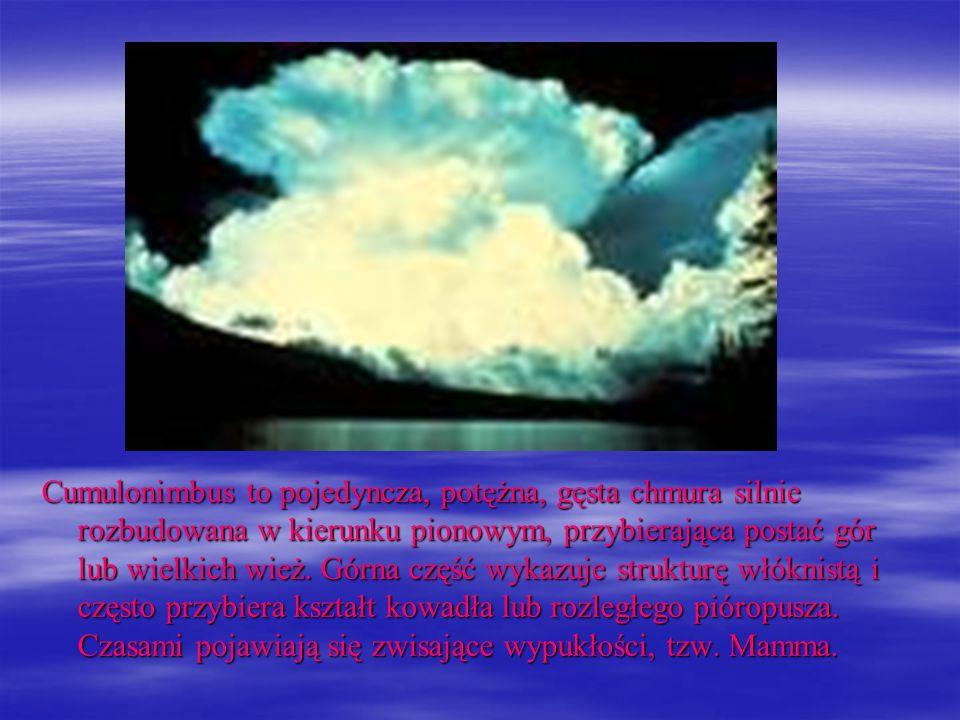 Cumulonimbus to pojedyncza, potężna, gęsta chmura silnie rozbudowana w kierunku pionowym, przybierająca postać gór lub wielkich wież. Górna część wyka