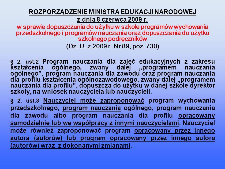 ROZPORZĄDZENIE MINISTRA EDUKACJI NARODOWEJ z dnia 8 czerwca 2009 r. w sprawie dopuszczania do użytku w szkole programów wychowania przedszkolnego i pr