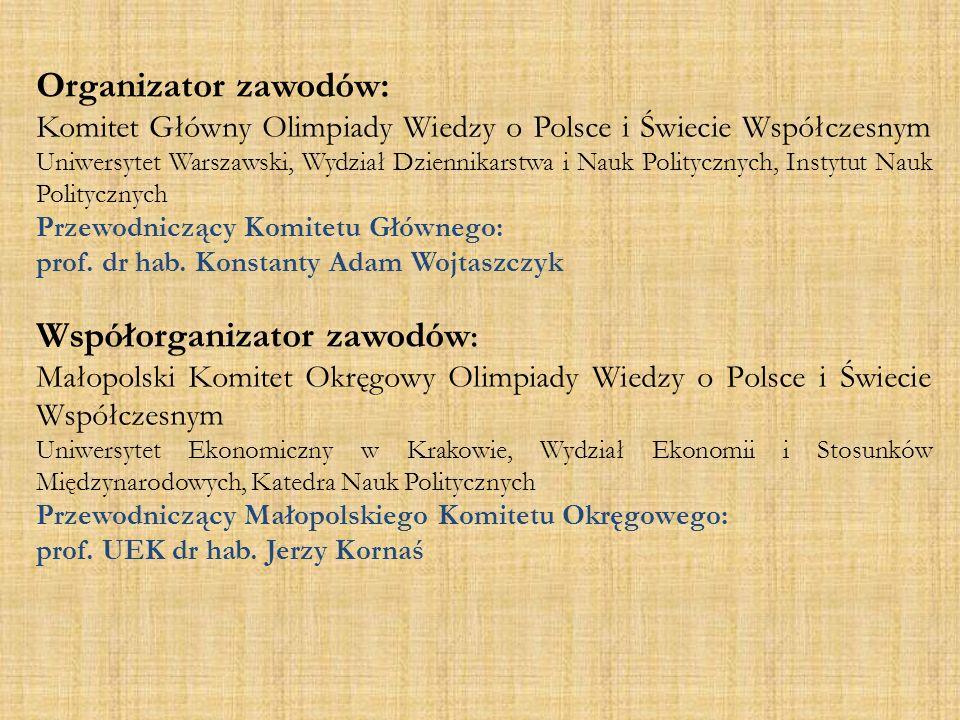 Organizator zawodów: Komitet Główny Olimpiady Wiedzy o Polsce i Świecie Współczesnym Uniwersytet Warszawski, Wydział Dziennikarstwa i Nauk Politycznyc