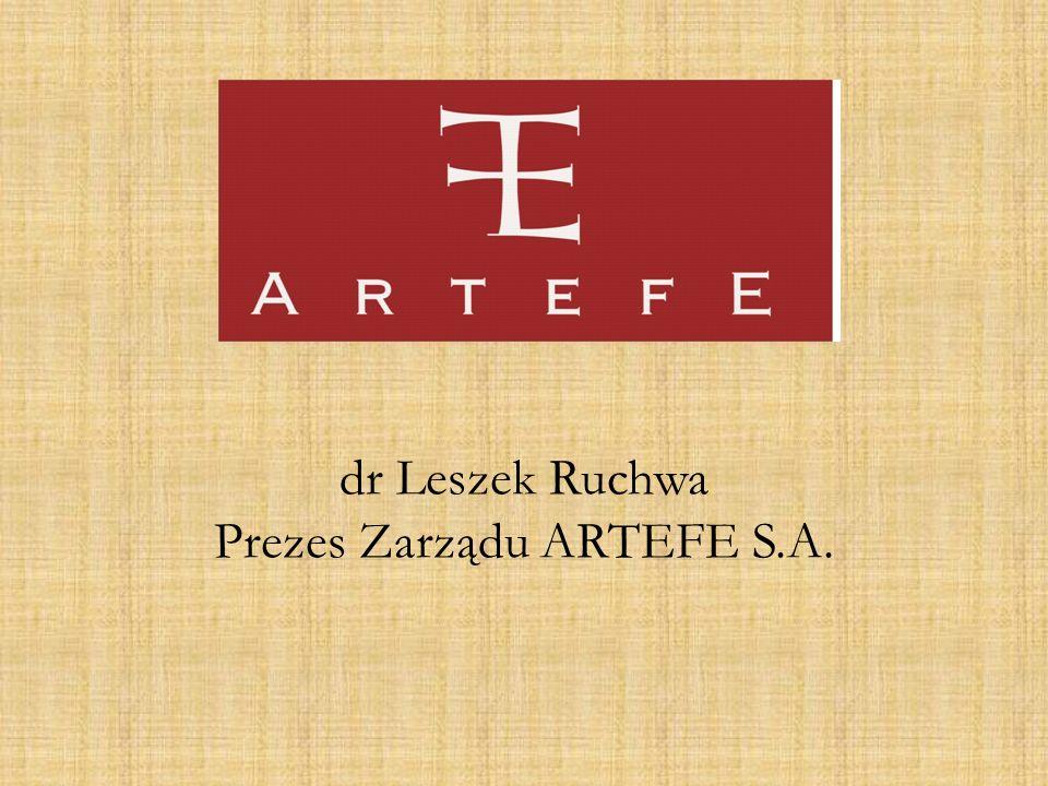 dr Leszek Ruchwa Prezes Zarządu ARTEFE S.A.