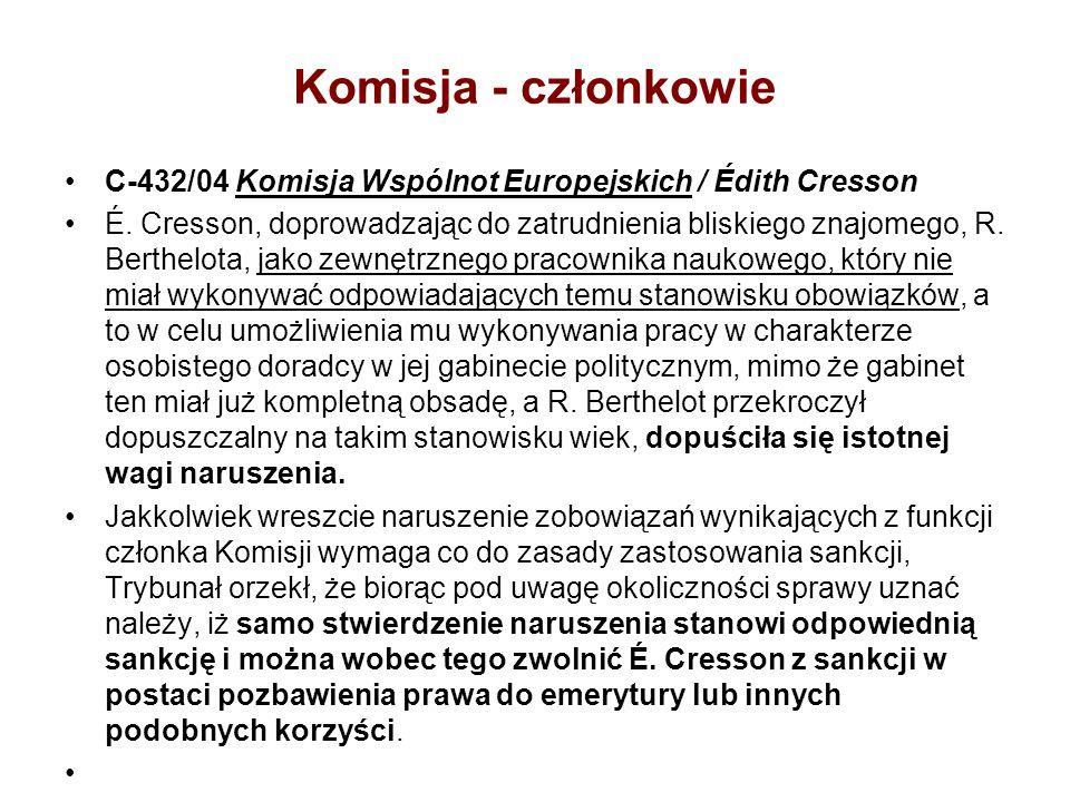 Komisja - członkowie C-432/04 Komisja Wspólnot Europejskich / Édith Cresson É. Cresson, doprowadzając do zatrudnienia bliskiego znajomego, R. Berthelo