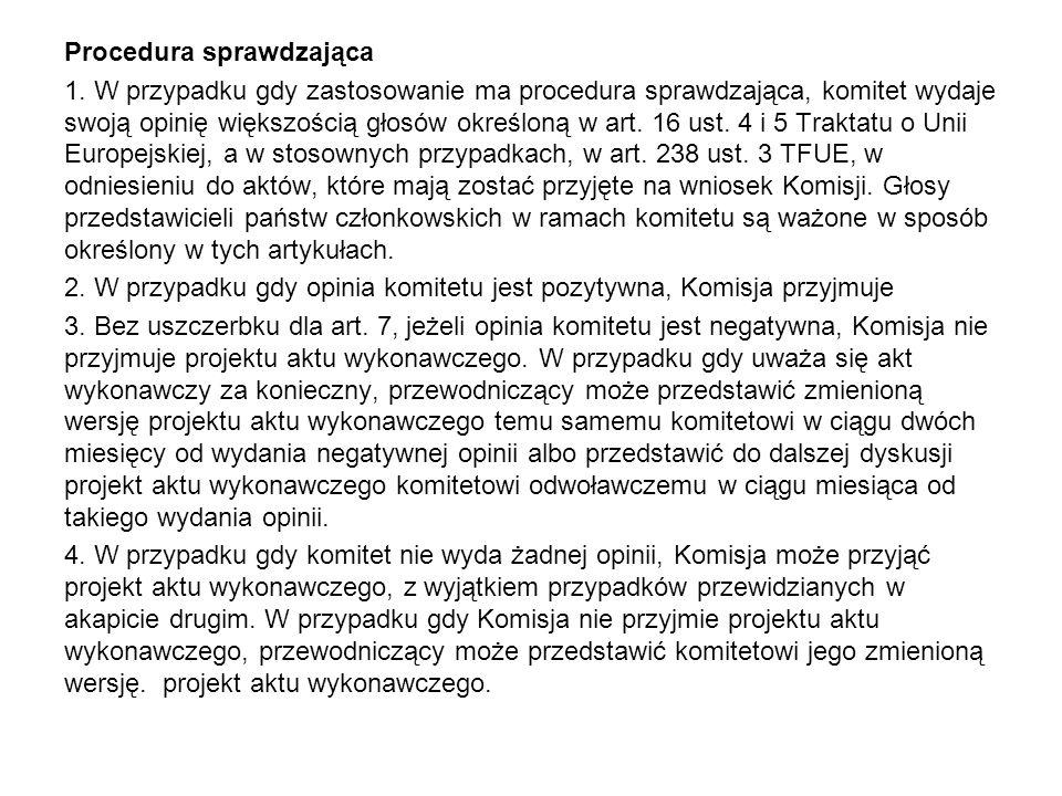 Procedura sprawdzająca 1. W przypadku gdy zastosowanie ma procedura sprawdzająca, komitet wydaje swoją opinię większością głosów określoną w art. 16 u