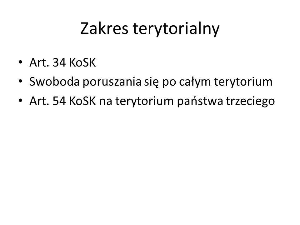 Zakres terytorialny Art. 34 KoSK Swoboda poruszania się po całym terytorium Art. 54 KoSK na terytorium państwa trzeciego