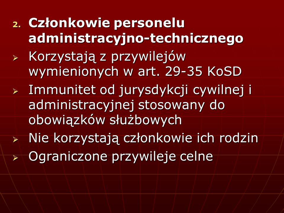 2. Członkowie personelu administracyjno-technicznego Korzystają z przywilejów wymienionych w art. 29-35 KoSD Korzystają z przywilejów wymienionych w a
