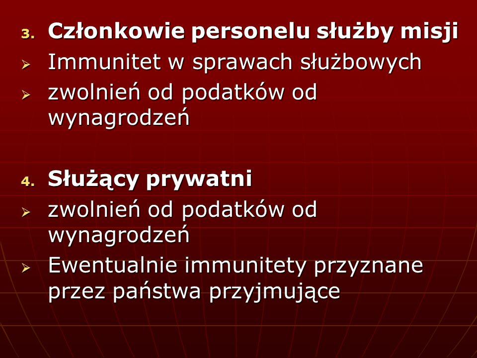 3. Członkowie personelu służby misji Immunitet w sprawach służbowych Immunitet w sprawach służbowych zwolnień od podatków od wynagrodzeń zwolnień od p