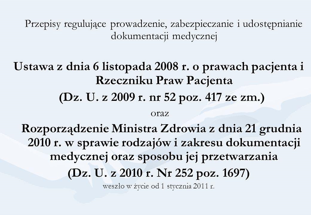 Przepisy regulujące prowadzenie, zabezpieczanie i udostępnianie dokumentacji medycznej Przepisy regulujące prowadzenie, zabezpieczanie i udostępnianie