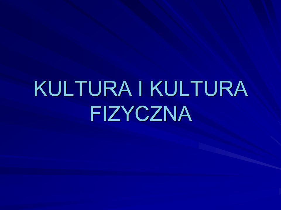 KRYTERIA KULTURY FIZYCZNEJ KRYTERIA KULTURY FIZYCZNEJ 1.