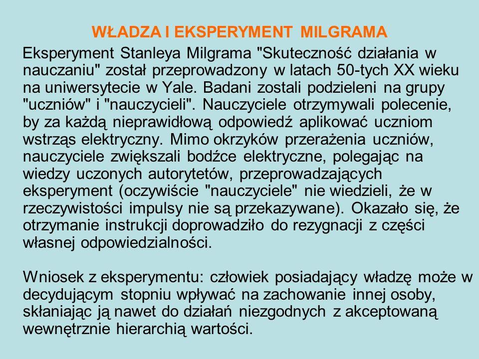 WŁADZA I EKSPERYMENT MILGRAMA Eksperyment Stanleya Milgrama