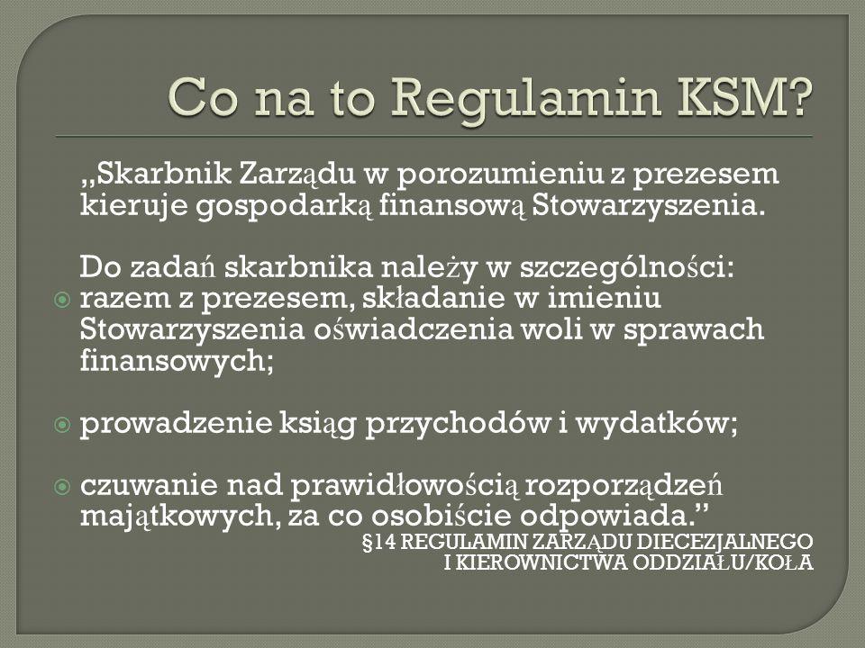 Skarbnik Zarz ą du w porozumieniu z prezesem kieruje gospodark ą finansow ą Stowarzyszenia. Do zada ń skarbnika nale ż y w szczególno ś ci: razem z pr