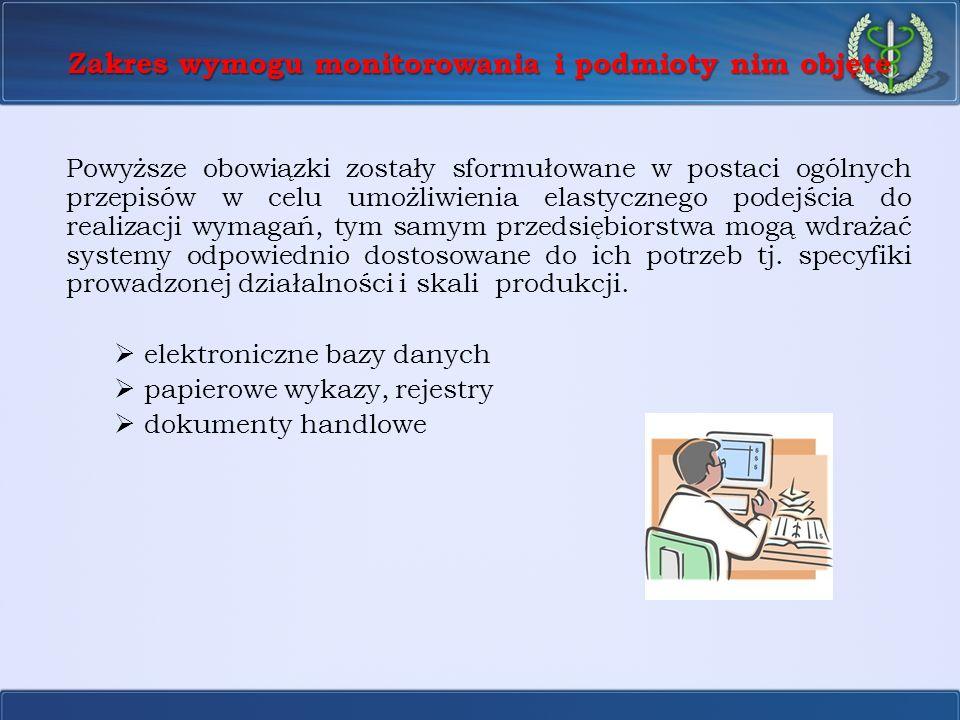 Zakres wymogu monitorowania i podmioty nim objęte Powyższe obowiązki zostały sformułowane w postaci ogólnych przepisów w celu umożliwienia elastyczneg