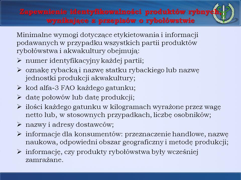 Zapewnienie identyfikowalności produktów rybnych, wynikające z przepisów o rybołówstwie Minimalne wymogi dotyczące etykietowania i informacji podawany