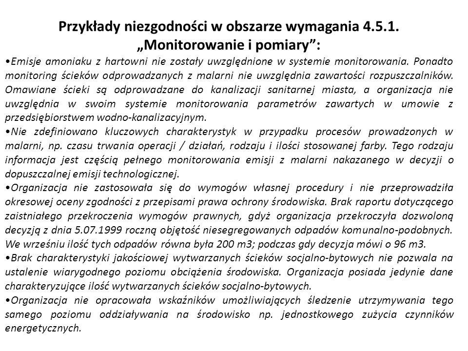 Monitorowanie i pomiary (p.4.5.1) Przyjęcie do monitorowania i pomiarów środowiskowych jedynie wymagań wynikających z posiadanych przez organizację po