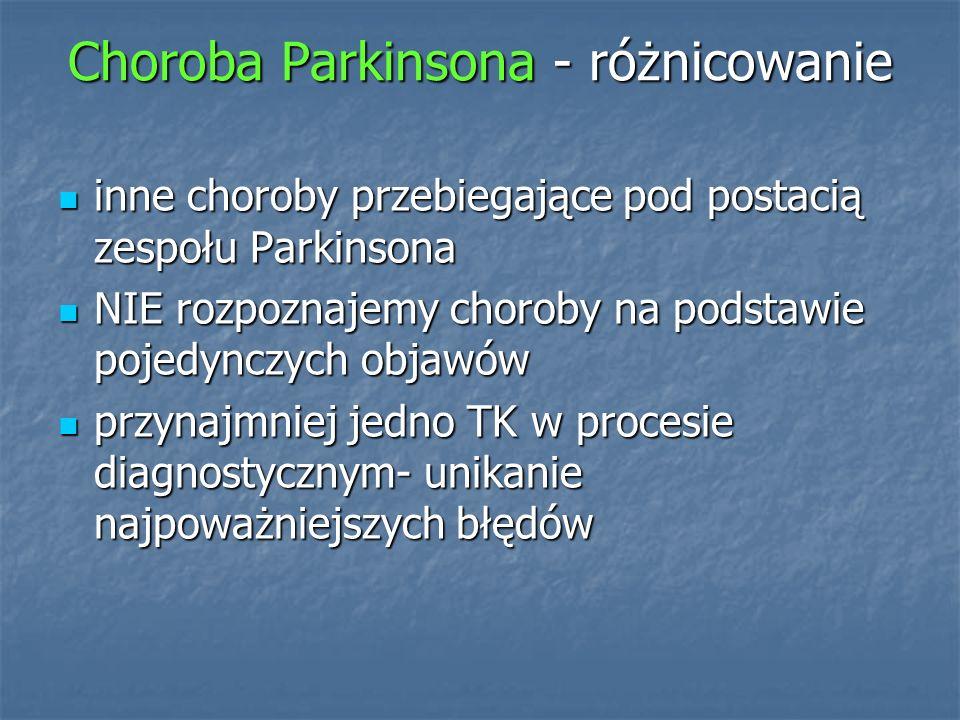 Choroba Parkinsona - różnicowanie inne choroby przebiegające pod postacią zespołu Parkinsona inne choroby przebiegające pod postacią zespołu Parkinson