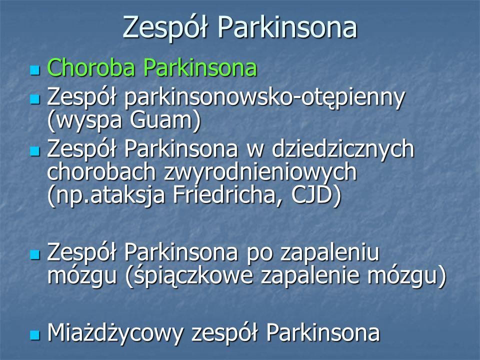 Zespół Parkinsona Choroba Parkinsona Choroba Parkinsona Zespół parkinsonowsko-otępienny (wyspa Guam) Zespół parkinsonowsko-otępienny (wyspa Guam) Zesp