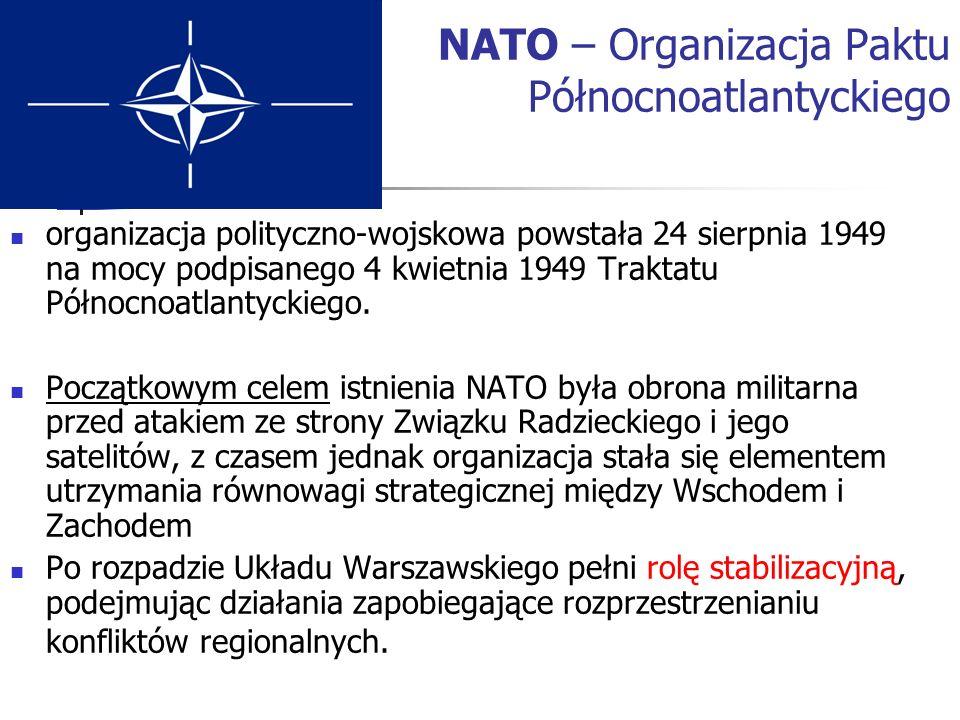 NATO – Organizacja Paktu Północnoatlantyckiego organizacja polityczno-wojskowa powstała 24 sierpnia 1949 na mocy podpisanego 4 kwietnia 1949 Traktatu