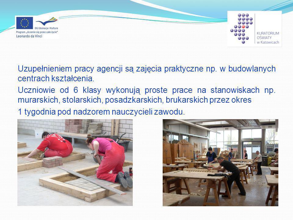Uzupełnieniem pracy agencji są zajęcia praktyczne np. w budowlanych centrach kształcenia. Uczniowie od 6 klasy wykonują proste prace na stanowiskach n