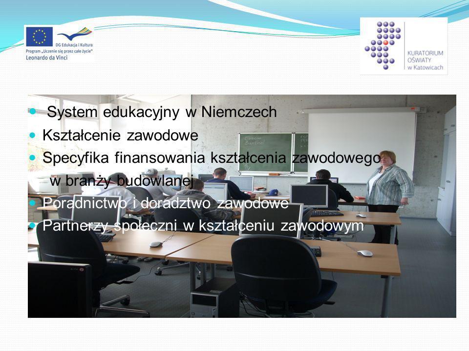 System edukacyjny w Niemczech Kształcenie zawodowe Specyfika finansowania kształcenia zawodowego w branży budowlanej Poradnictwo i doradztwo zawodowe