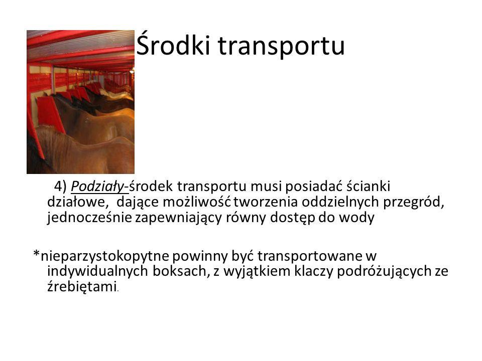 Środki transportu 4) Podziały-środek transportu musi posiadać ścianki działowe, dające możliwość tworzenia oddzielnych przegród, jednocześnie zapewnia