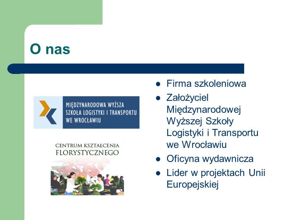 O nas Firma szkoleniowa Założyciel Międzynarodowej Wyższej Szkoły Logistyki i Transportu we Wrocławiu Oficyna wydawnicza Lider w projektach Unii Europejskiej