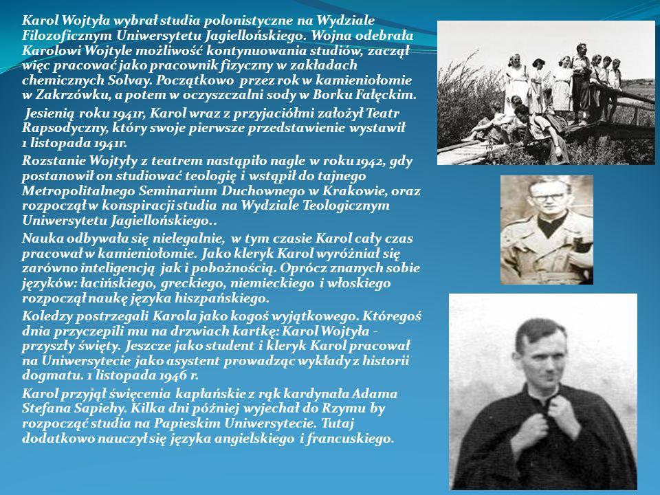 Karol Wojtyła wybrał studia polonistyczne na Wydziale Filozoficznym Uniwersytetu Jagiellońskiego. Wojna odebrała Karolowi Wojtyle możliwość kontynuowa