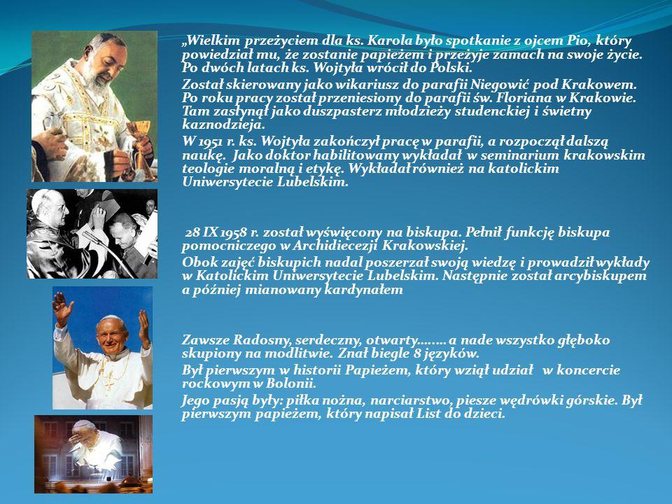 Wielkim przeżyciem dla ks. Karola było spotkanie z ojcem Pio, który powiedział mu, że zostanie papieżem i przeżyje zamach na swoje życie. Po dwóch lat