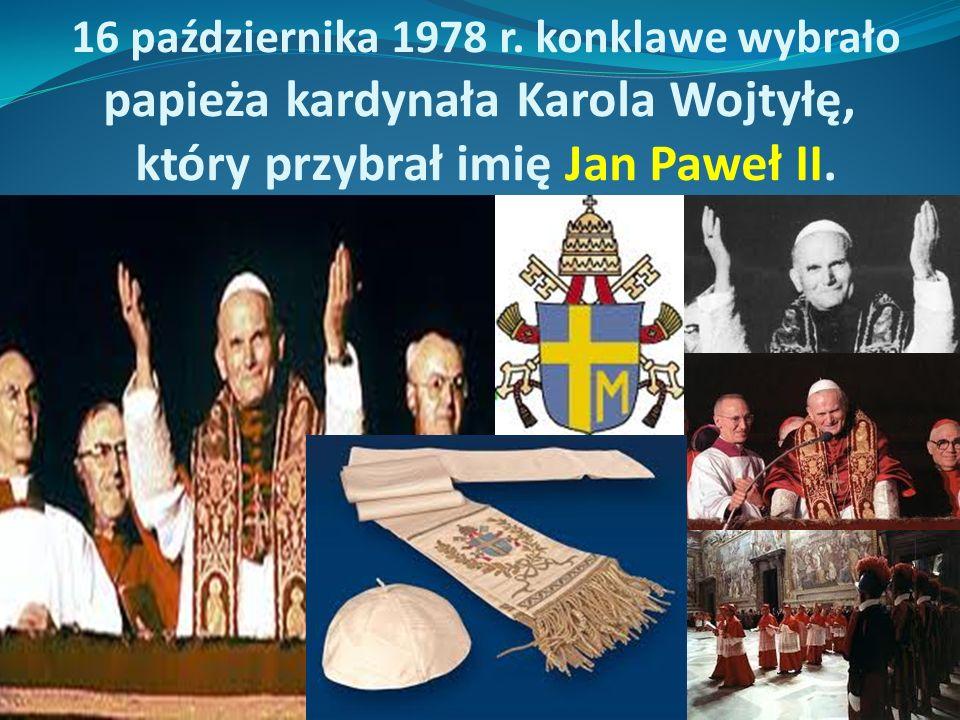 16 października 1978 r. konklawe wybrało papieża kardynała Karola Wojtyłę, który przybrał imię Jan Paweł II.