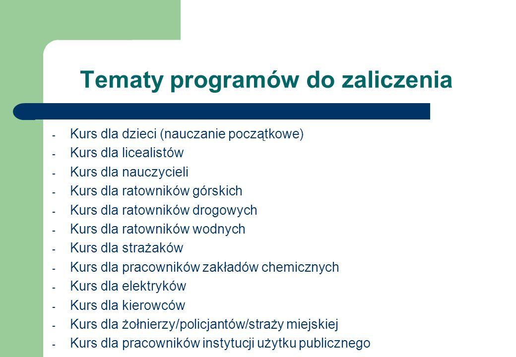Tematy programów do zaliczenia - Kurs dla dzieci (nauczanie początkowe) - Kurs dla licealistów - Kurs dla nauczycieli - Kurs dla ratowników górskich -