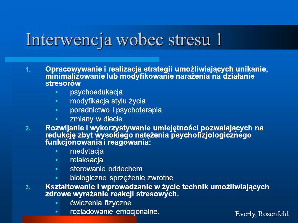 Interwencja wobec stresu 1 1. Opracowywanie i realizacja strategii umożliwiających unikanie, minimalizowanie lub modyfikowanie narażenia na działanie