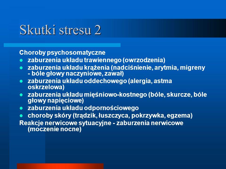 Skutki stresu 2 Choroby psychosomatyczne zaburzenia układu trawiennego (owrzodzenia) zaburzenia układu krążenia (nadciśnienie, arytmia, migreny - bóle