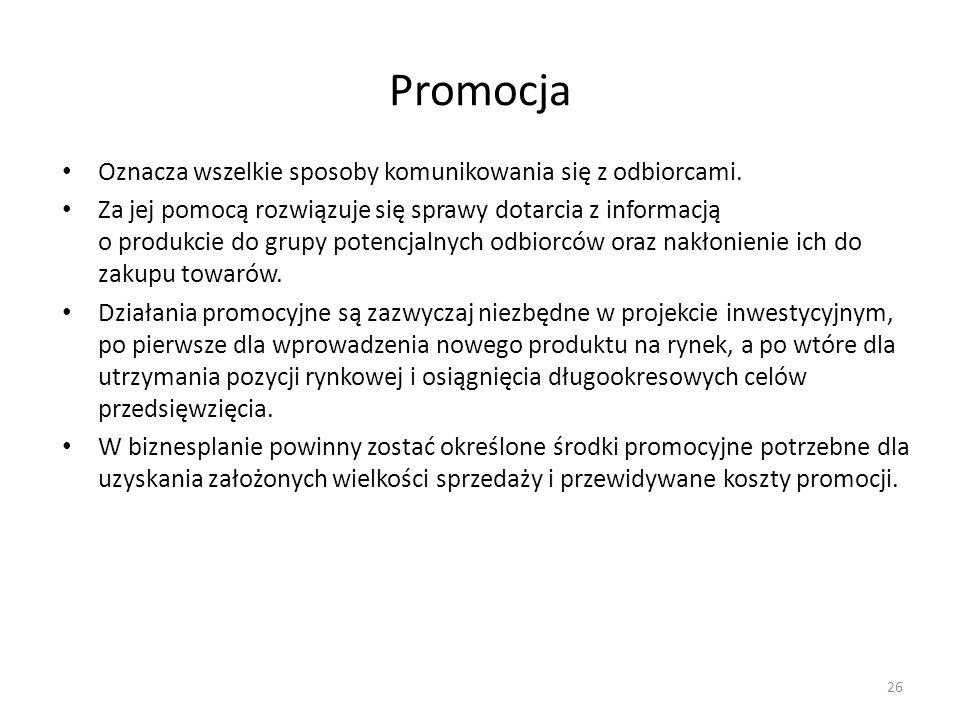 Promocja Oznacza wszelkie sposoby komunikowania się z odbiorcami. Za jej pomocą rozwiązuje się sprawy dotarcia z informacją o produkcie do grupy poten