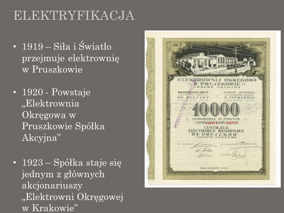 ELEKTRYFIKACJA 1919 – Siła i Światło przejmuje elektrownię w Pruszkowie 1920 - Powstaje Elektrownia Okręgowa w Pruszkowie Spółka Akcyjna 1923 – Spółka