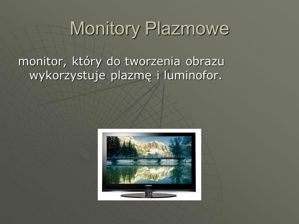 Monitory Plazmowe monitor, który do tworzenia obrazu wykorzystuje plazmę i luminofor.