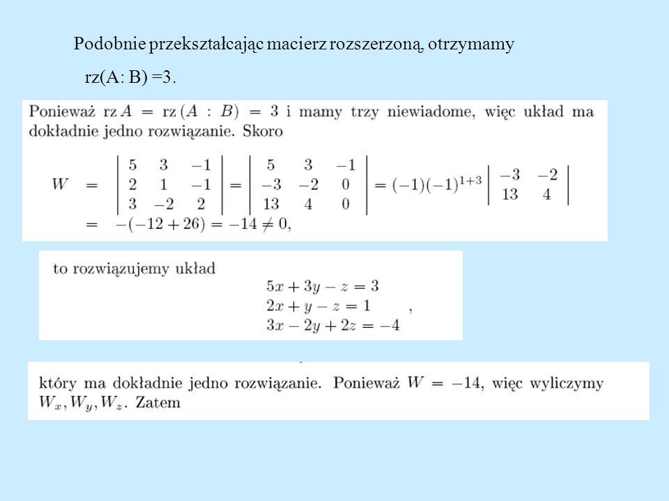 Podobnie przekształcając macierz rozszerzoną, otrzymamy rz(A: B) =3.