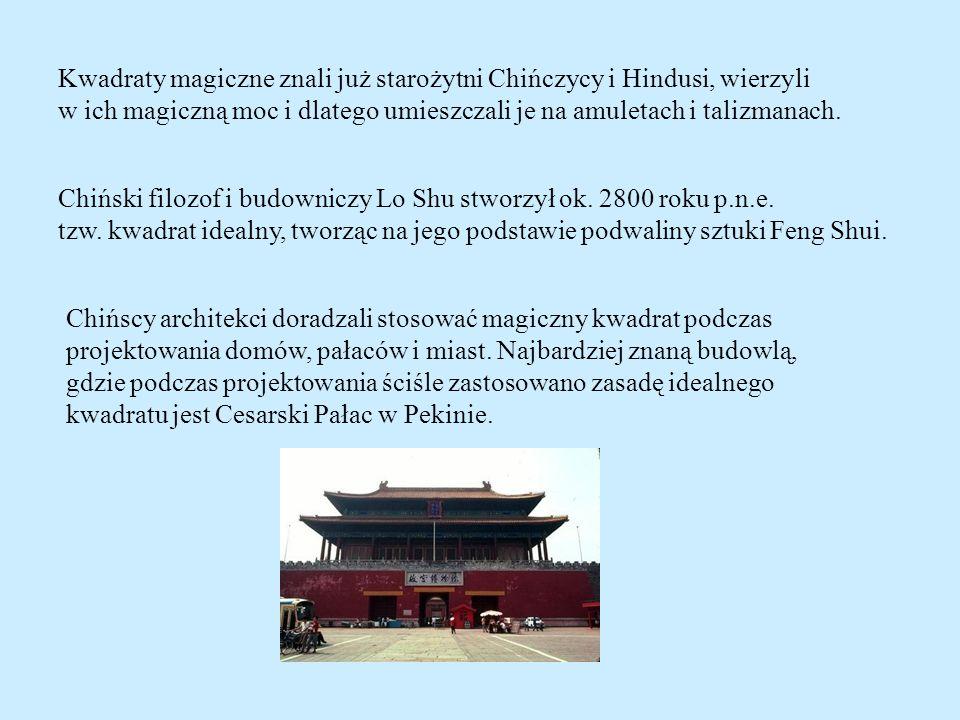 Chiński filozof i budowniczy Lo Shu stworzył ok. 2800 roku p.n.e. tzw. kwadrat idealny, tworząc na jego podstawie podwaliny sztuki Feng Shui. Chińscy