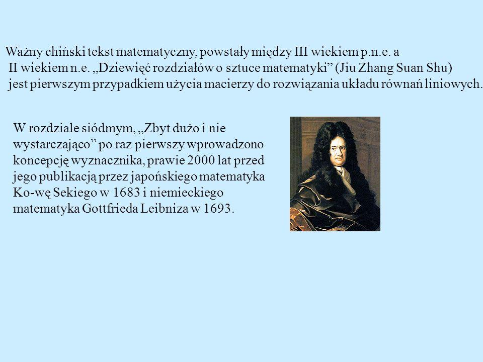 Ważny chiński tekst matematyczny, powstały między III wiekiem p.n.e. a II wiekiem n.e. Dziewięć rozdziałów o sztuce matematyki (Jiu Zhang Suan Shu) je