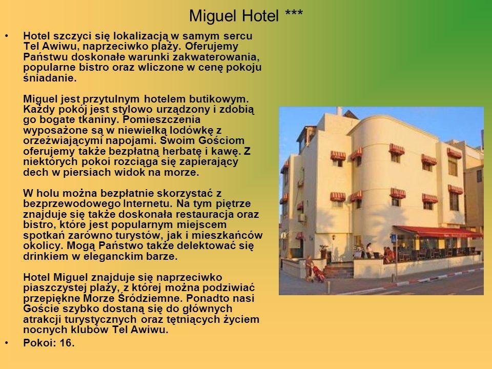 Miguel Hotel *** Hotel szczyci się lokalizacją w samym sercu Tel Awiwu, naprzeciwko plaży. Oferujemy Państwu doskonałe warunki zakwaterowania, popular