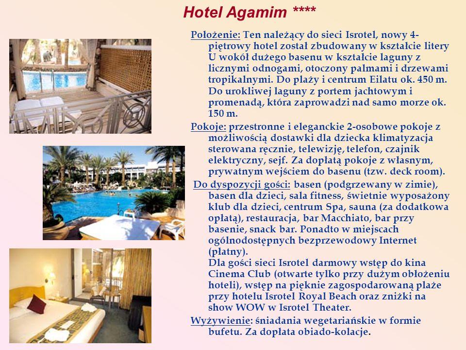 Hotel Agamim **** Położenie: Ten należący do sieci Isrotel, nowy 4- piętrowy hotel został zbudowany w kształcie litery U wokół dużego basenu w kształc