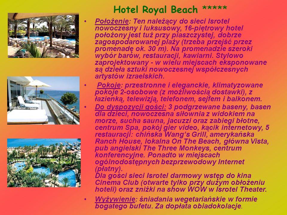 Hotel Royal Beach ***** Położenie: Ten należący do sieci Isrotel nowoczesny i luksusowy, 16-piętrowy hotel położony jest tuż przy piaszczystej, dobrze