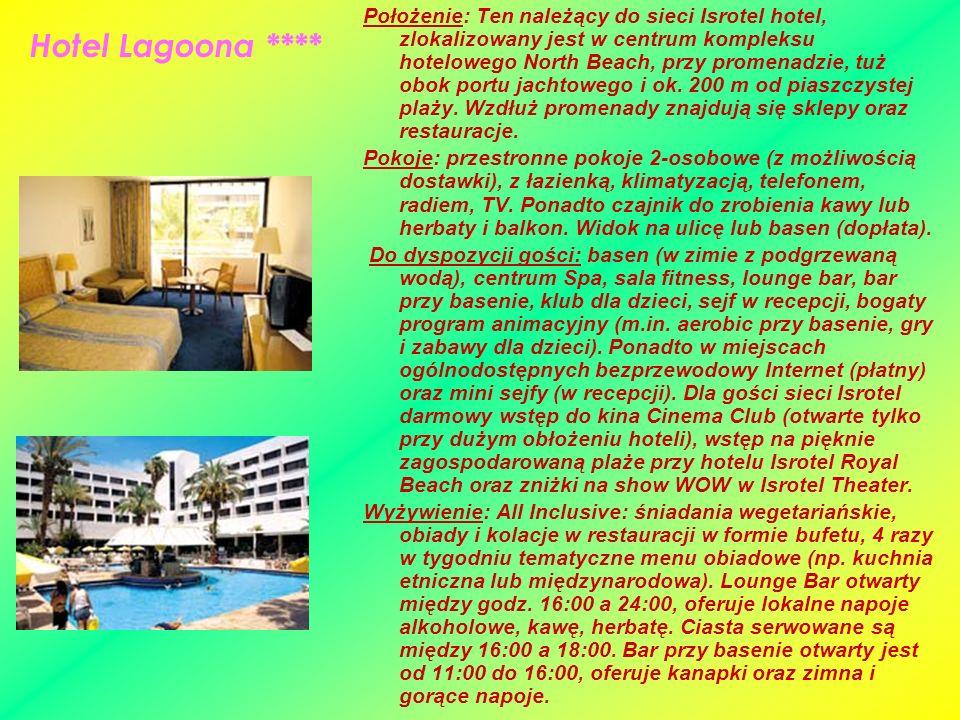 Hotel Lagoona **** Położenie: Ten należący do sieci Isrotel hotel, zlokalizowany jest w centrum kompleksu hotelowego North Beach, przy promenadzie, tu