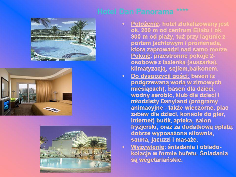 Hotel Dan Panorama **** Położenie: hotel zlokalizowany jest ok. 200 m od centrum Eilatu i ok. 300 m od plaży, tuż przy lagunie z portem jachtowym i pr