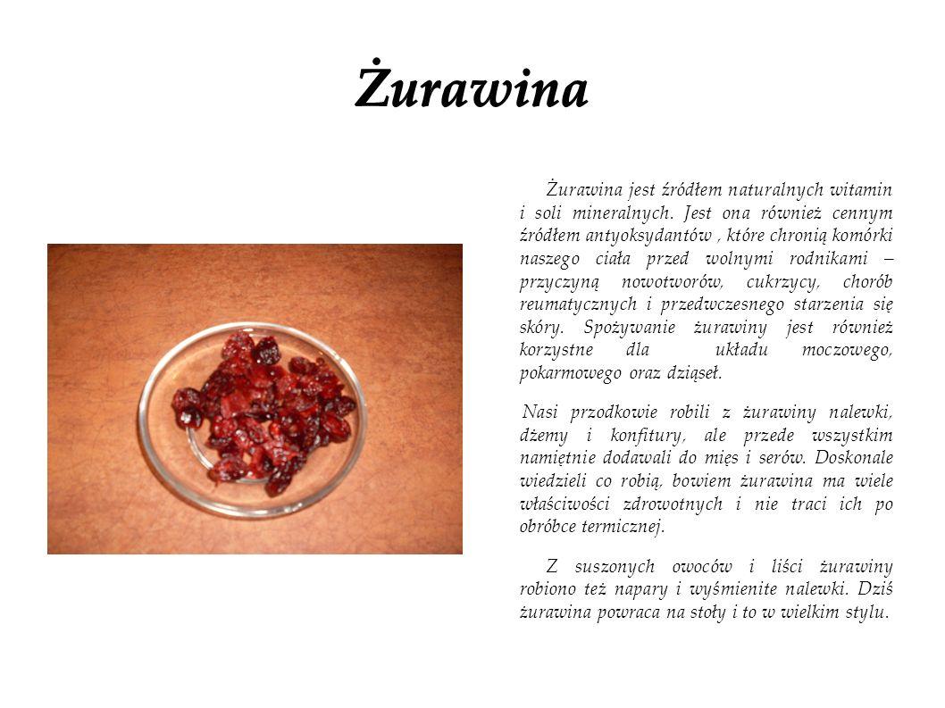 Żurawina Żurawina jest źródłem naturalnych witamin i soli mineralnych. Jest ona również cennym źródłem antyoksydantów, które chronią komórki naszego c