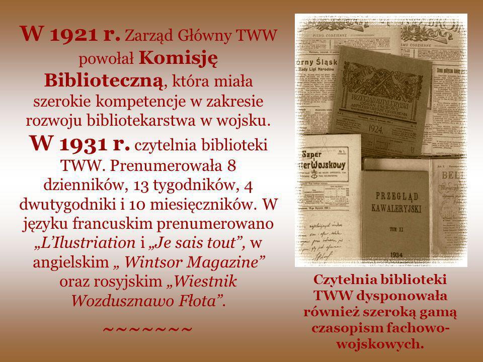 W 1921 r. Zarząd Główny TWW powołał Komisję Biblioteczną, która miała szerokie kompetencje w zakresie rozwoju bibliotekarstwa w wojsku. W 1931 r. czyt