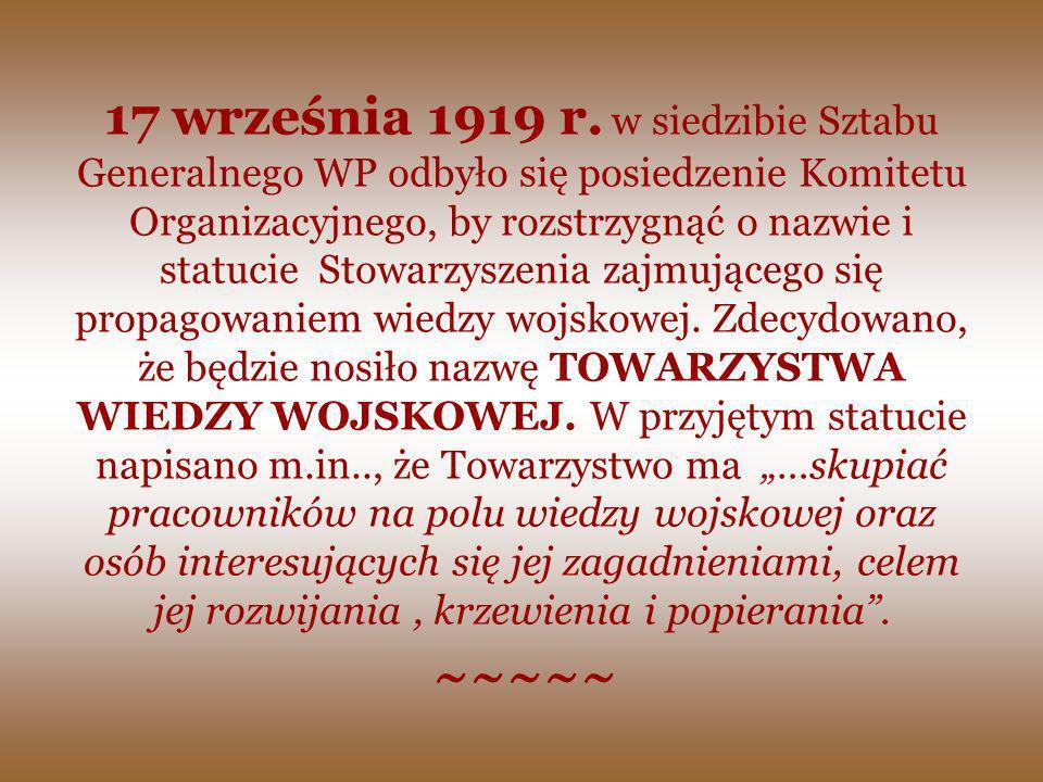 17 września 1919 r. w siedzibie Sztabu Generalnego WP odbyło się posiedzenie Komitetu Organizacyjnego, by rozstrzygnąć o nazwie i statucie Stowarzysze