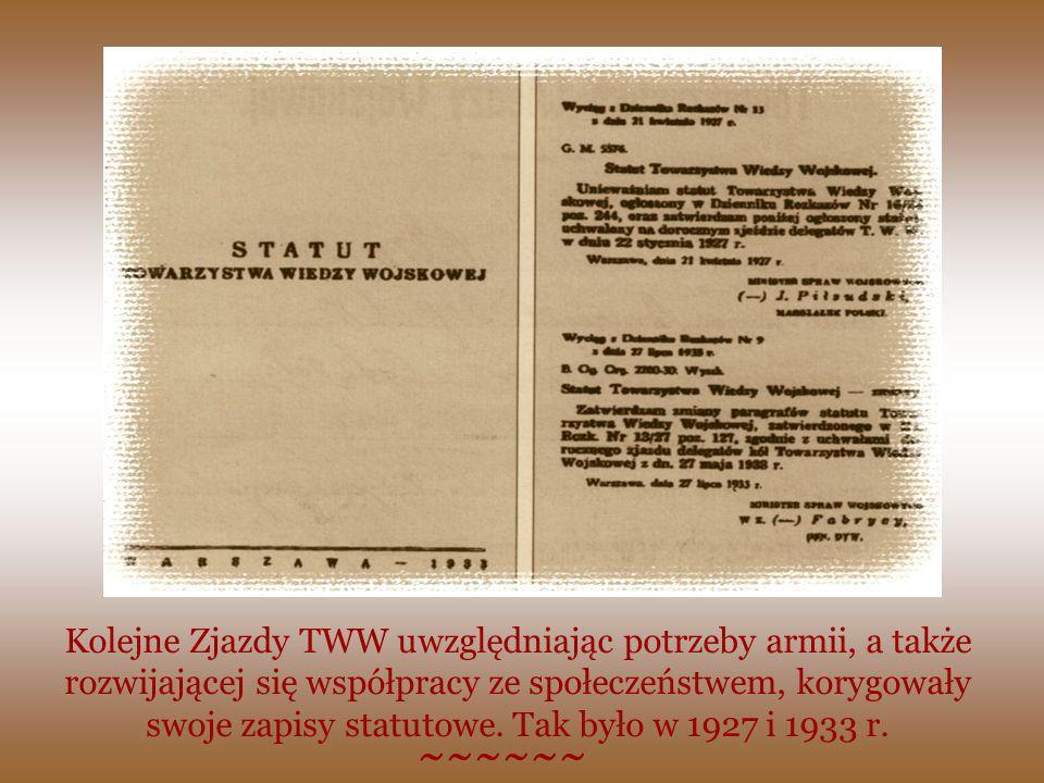 Kolejne Zjazdy TWW uwzględniając potrzeby armii, a także rozwijającej się współpracy ze społeczeństwem, korygowały swoje zapisy statutowe. Tak było w