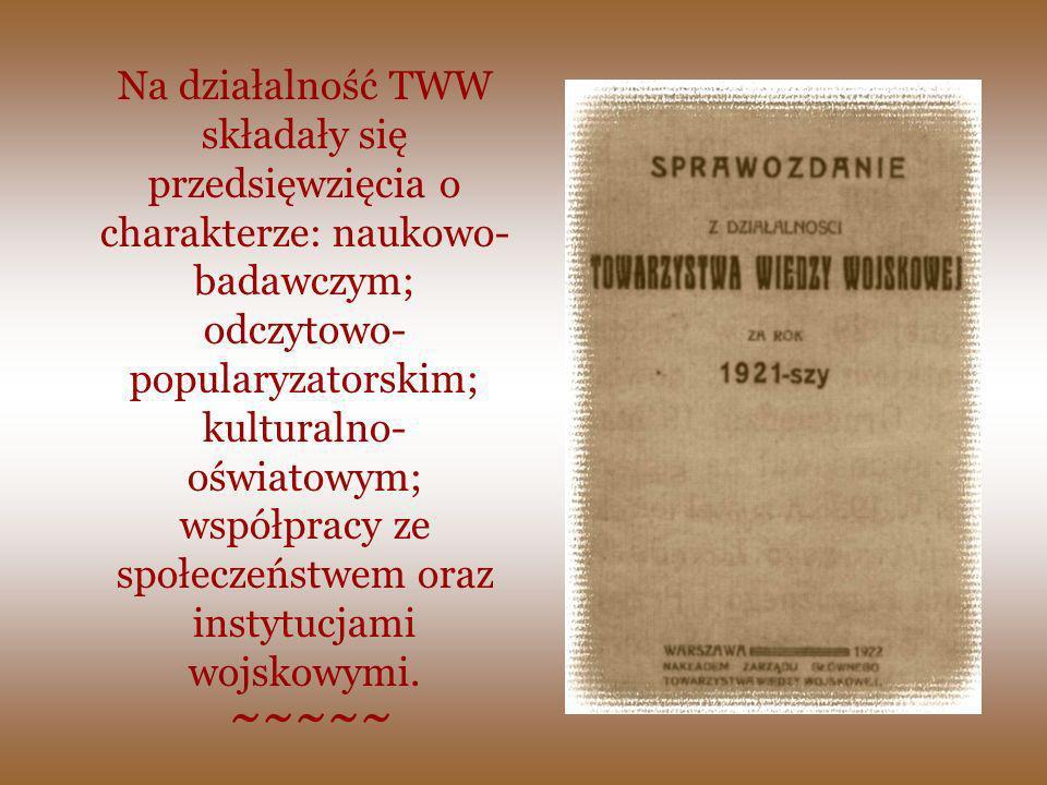 Na działalność TWW składały się przedsięwzięcia o charakterze: naukowo- badawczym; odczytowo- popularyzatorskim; kulturalno- oświatowym; współpracy ze