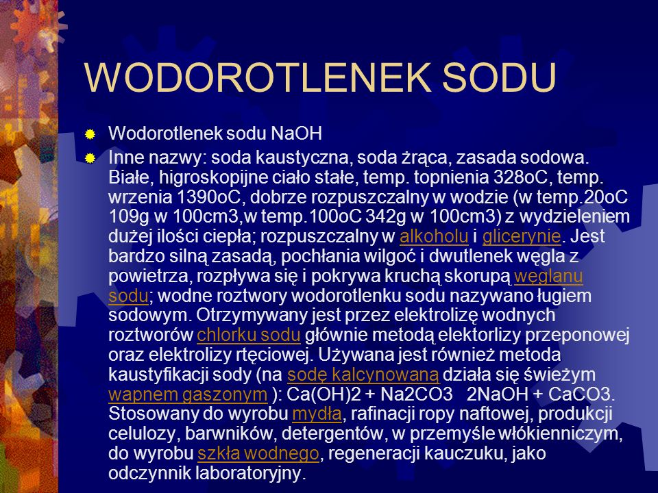 WODOROTLENEK SODU Wodorotlenek sodu NaOH Inne nazwy: soda kaustyczna, soda żrąca, zasada sodowa. Białe, higroskopijne ciało stałe, temp. topnienia 328