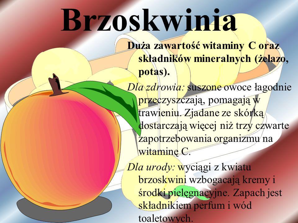 Brzoskwinia Duża zawartość witaminy C oraz składników mineralnych (żelazo, potas).