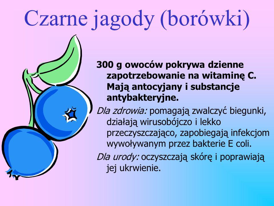 Czarne jagody (borówki) 300 g owoców pokrywa dzienne zapotrzebowanie na witaminę C.