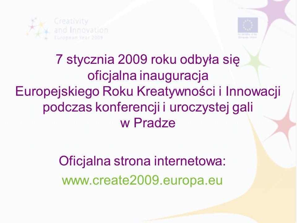 7 stycznia 2009 roku odbyła się oficjalna inauguracja Europejskiego Roku Kreatywności i Innowacji podczas konferencji i uroczystej gali w Pradze Oficj